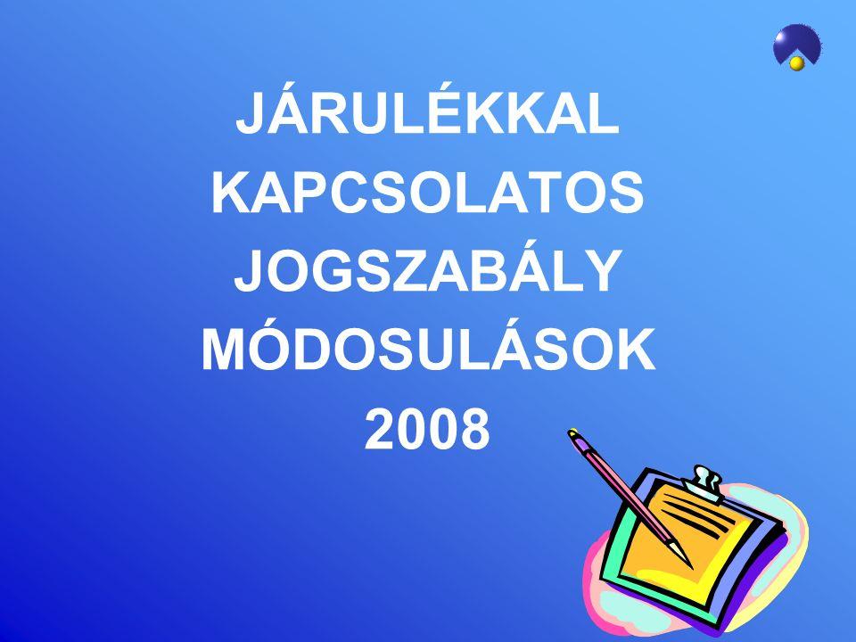 JÁRULÉKMÉRTÉK 2008.jan. 1-től Munkáltatói társadalombiztosítási járulék 2007.