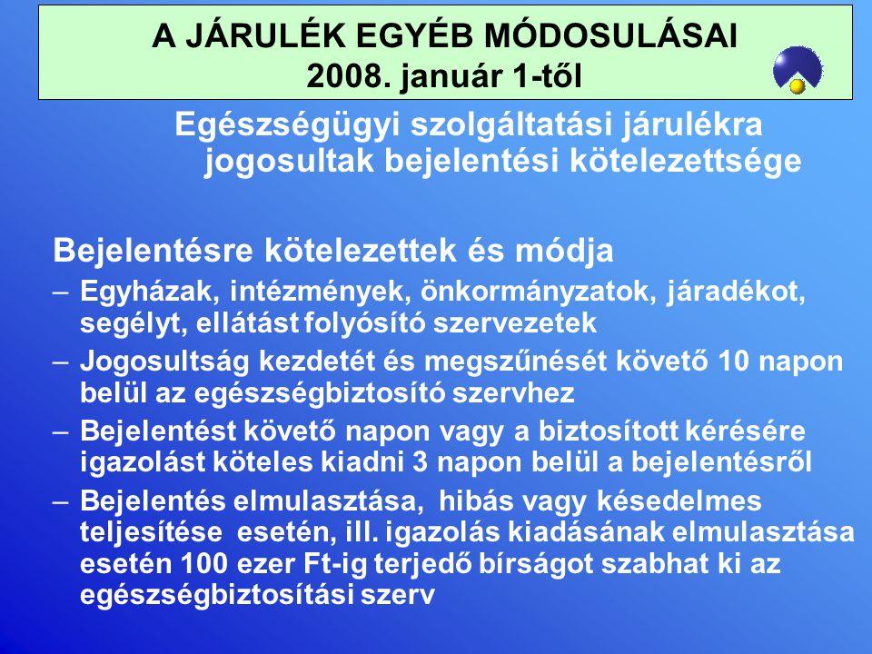 A JÁRULÉK EGYÉB MÓDOSULÁSAI 2008.január 1-től Járulékfizetési kötelezettség moratóriuma 2007.