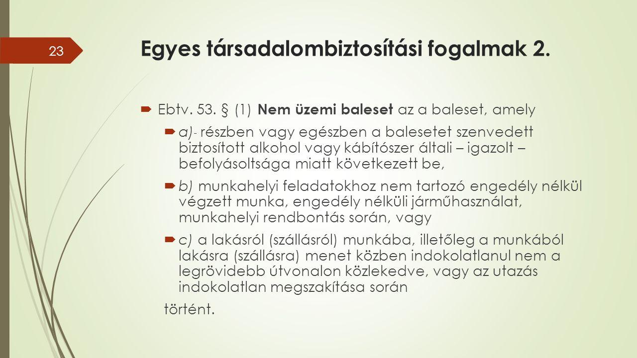 Egyes társadalombiztosítási fogalmak 2.  Ebtv. 53.
