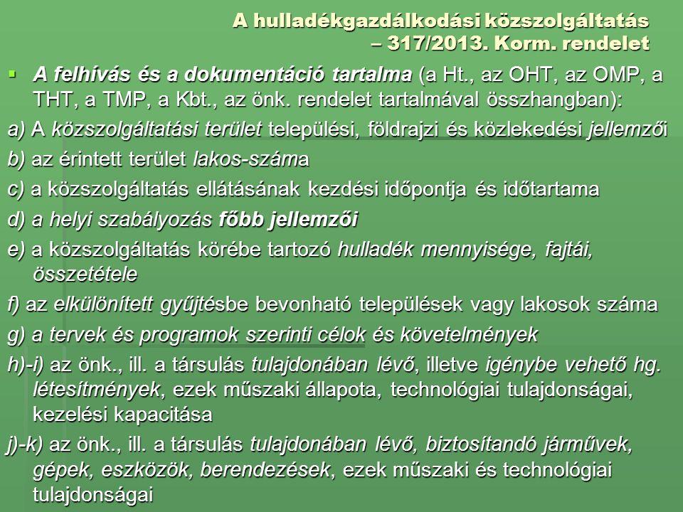 A hulladékgazdálkodási közszolgáltatás – 317/2013. Korm. rendelet  A felhívás és a dokumentáció tartalma (a Ht., az OHT, az OMP, a THT, a TMP, a Kbt.