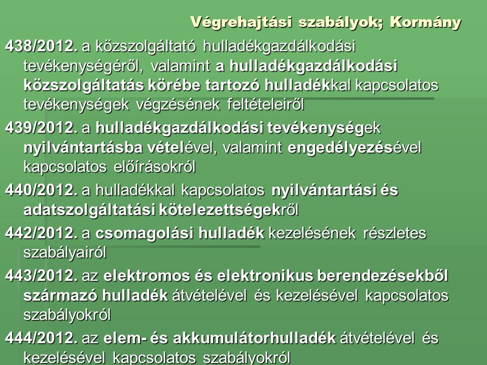 Végrehajtási szabályok; Kormány 438/2012. a közszolgáltató hulladékgazdálkodási tevékenységéről, valamint a hulladékgazdálkodási közszolgáltatás köréb