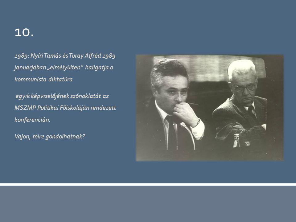 """10. 1989: Nyíri Tamás és Turay Alfréd 1989 januárjában """"elmélyülten"""" hallgatja a kommunista diktatúra egyik képviselőjének szónoklatát az MSZMP Politi"""