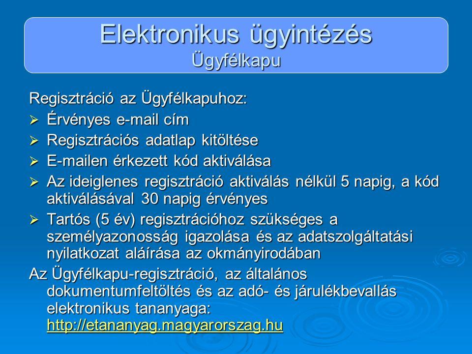 Elektronikus ügyintézés Ügyfélkapu Regisztráció az Ügyfélkapuhoz:  Érvényes e-mail cím  Regisztrációs adatlap kitöltése  E-mailen érkezett kód akti