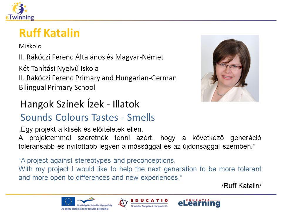 Hangok Színek Ízek - Illatok Sounds Colours Tastes - Smells Ruff Katalin Miskolc II.