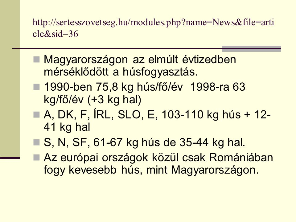 100g hús RDA (%) (recommended daily allowance – ajánlott napi bevitel) Energia - 15 Fehérje - 60 Ca - 1 Fe - 20 Foszfát - 25 Mg - 8 B 1 vitamin (thiamin) - 42 B 2 vitamin (riboflavin) - 30 B 5 vitamin (niacin) - 35 B 6 vitamin - 20 B 12 vitamin - 60