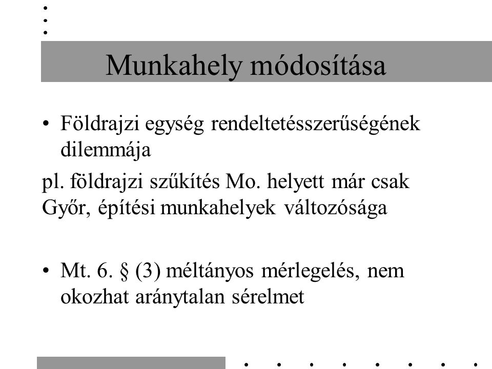 Munkahely módosítása Földrajzi egység rendeltetésszerűségének dilemmája pl.