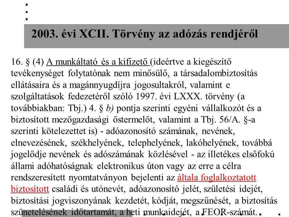 2003. évi XCII. Törvény az adózás rendjéről 16.