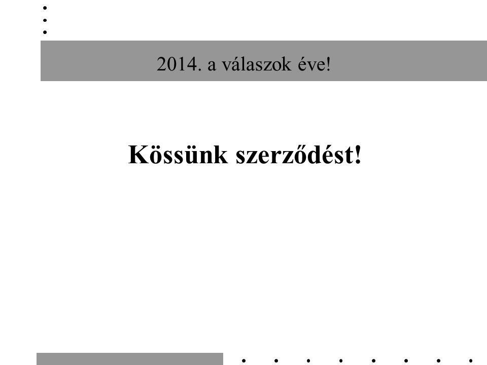2014. a válaszok éve! Kössünk szerződést!