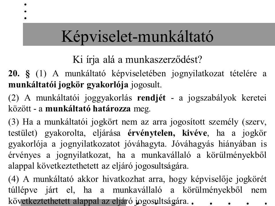 Képviselet-munkáltató Ki írja alá a munkaszerződést.