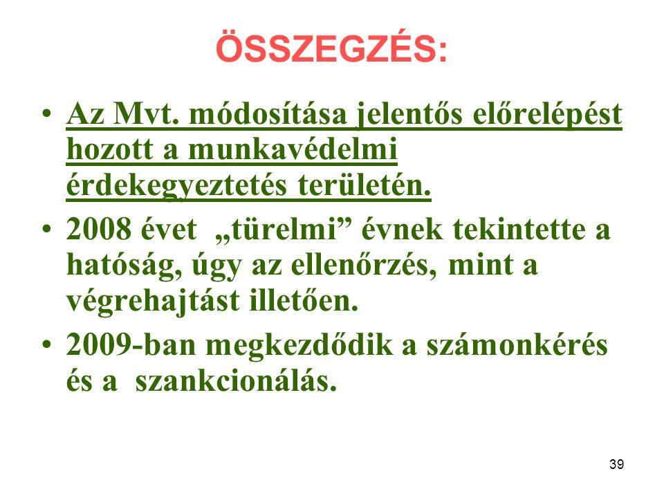 39 ÖSSZEGZÉS: Az Mvt.
