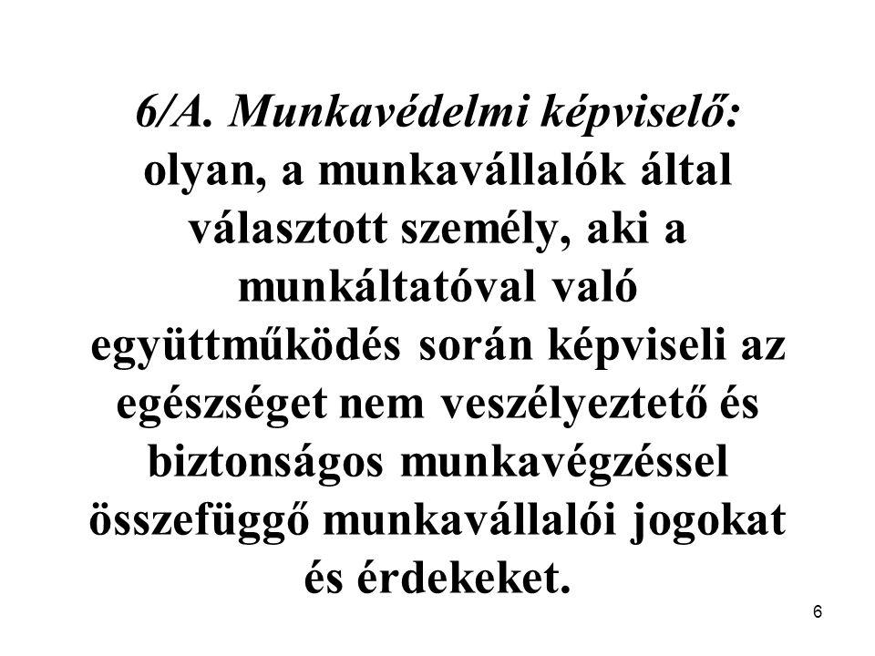 27 (4) A munkáltató köteles a testületbe döntésre jogosult vezető állású munkavállalót (Mt.