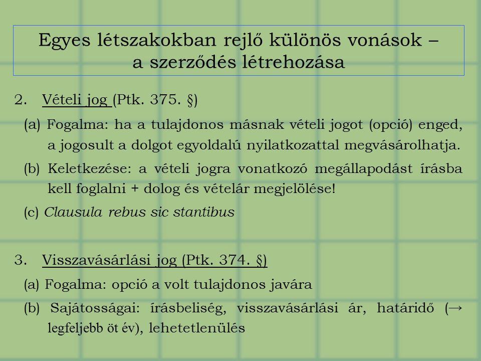 Egyes létszakokban rejlő különös vonások – a szerződés létrehozása 2.Vételi jog (Ptk.