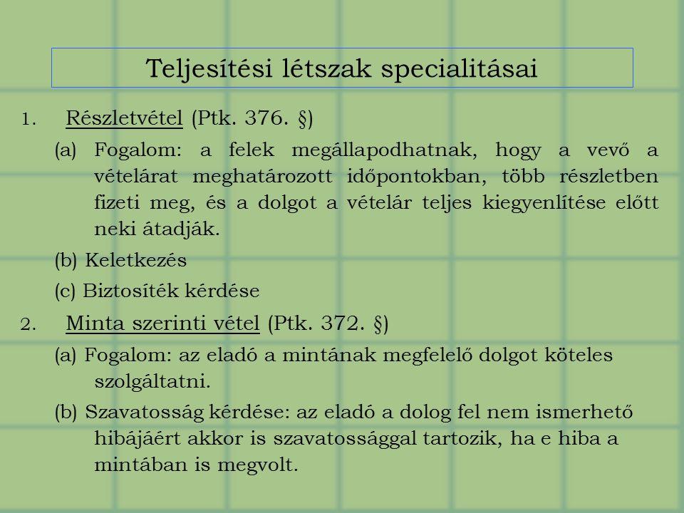 Teljesítési létszak specialitásai 1. Részletvétel (Ptk.