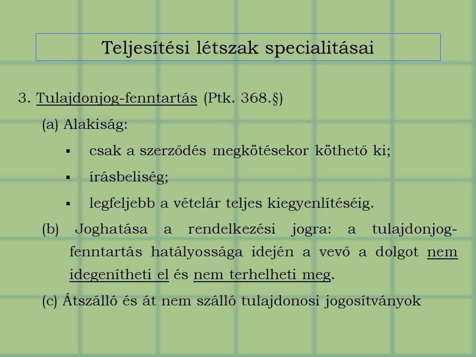 Teljesítési létszak specialitásai 3. Tulajdonjog-fenntartás (Ptk.