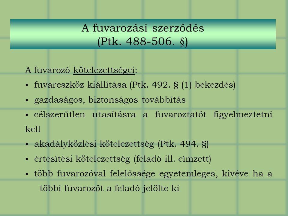 A fuvarozó kötelezettségei:  fuvareszköz kiállítása (Ptk.