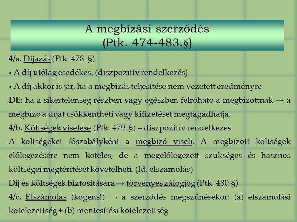 4/a. Díjazás (Ptk. 478. §) A díj utólag esedékes.