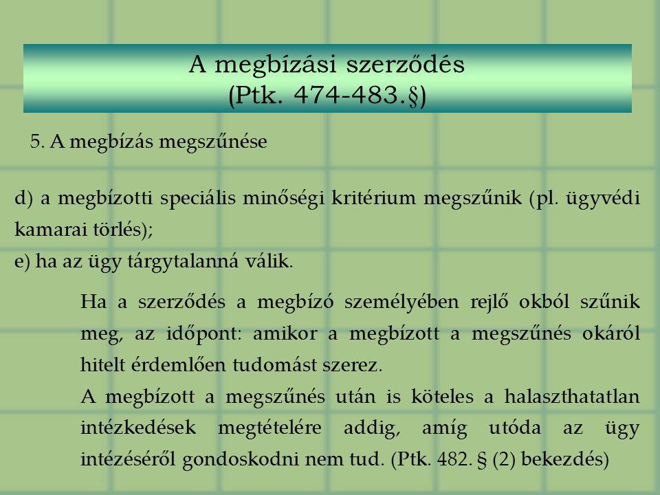 d) a megbízotti speciális minőségi kritérium megszűnik (pl.