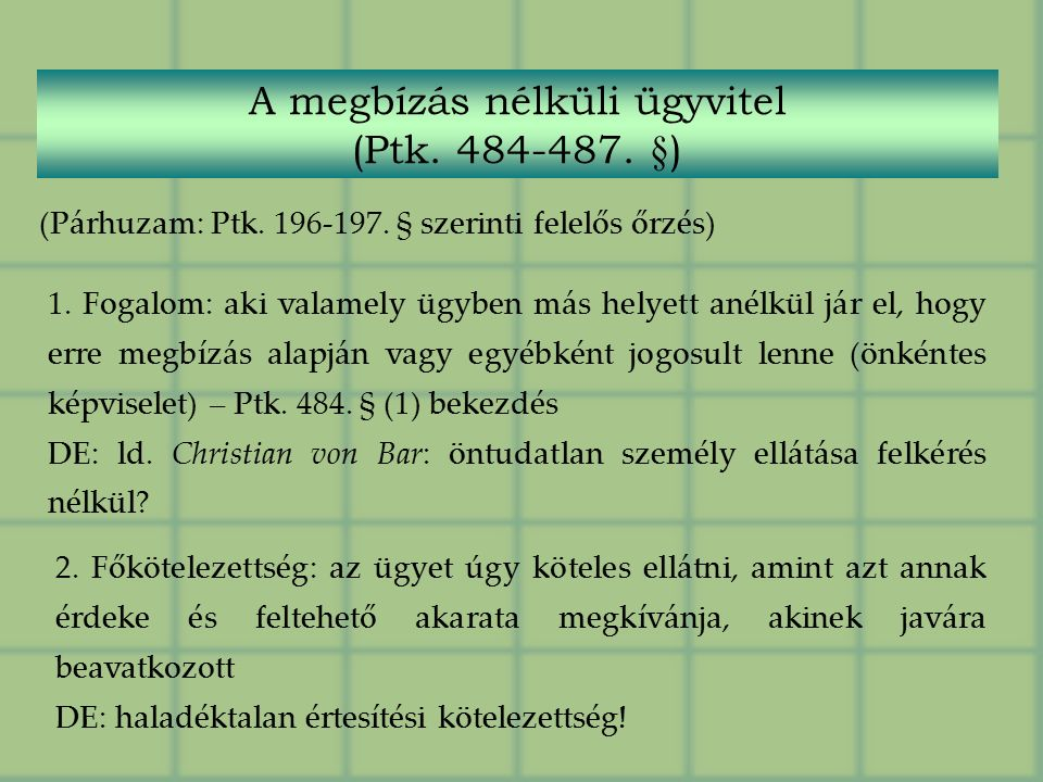 A megbízás nélküli ügyvitel (Ptk. 484-487. §) (Párhuzam: Ptk.