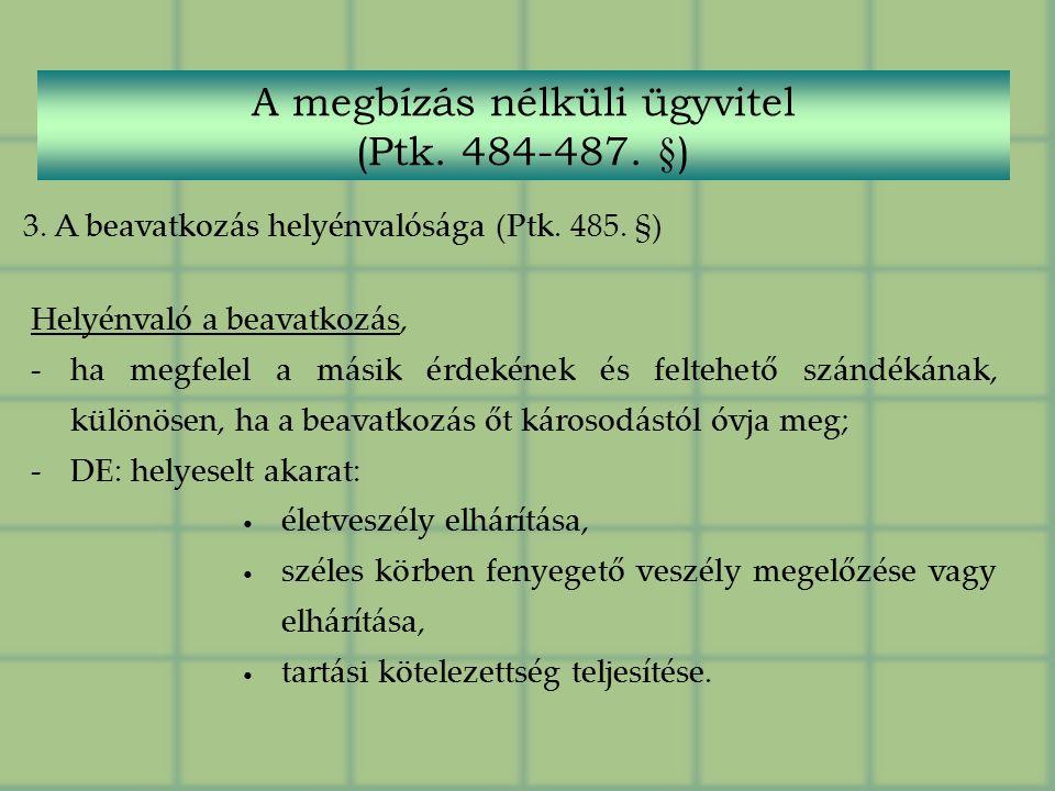 3.A beavatkozás helyénvalósága (Ptk. 485.