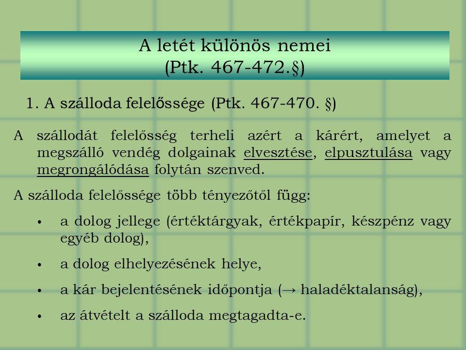 A letét különös nemei (Ptk.467-472.§) 1. A szálloda felel ő ssége (Ptk.