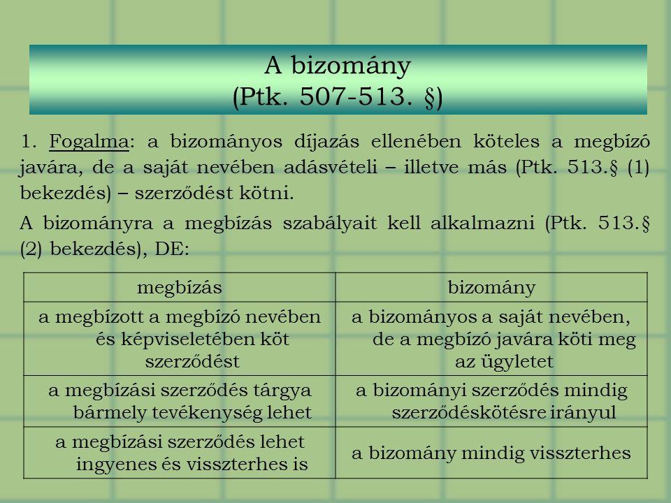 A bizomány (Ptk.507-513. §) 1.