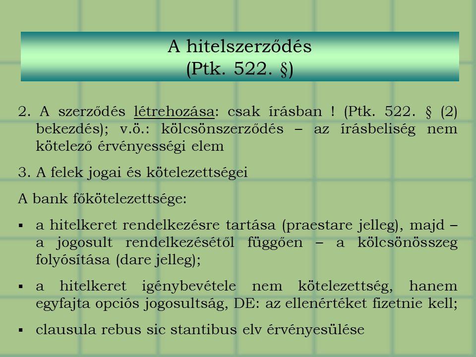 2.A szerződés létrehozása: csak írásban . (Ptk. 522.