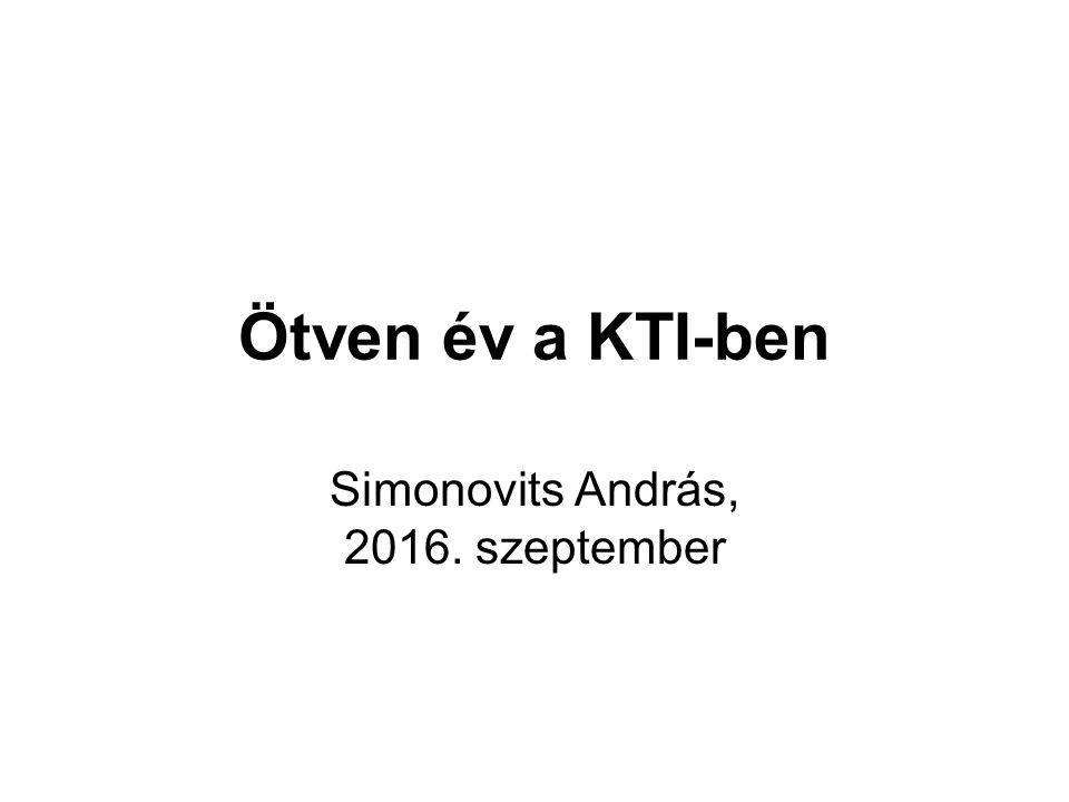 Ötven év a KTI-ben Simonovits András, 2016. szeptember