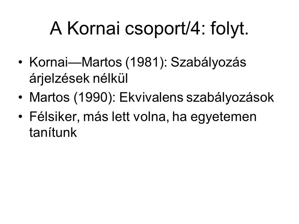 A Kornai csoport/4: folyt.