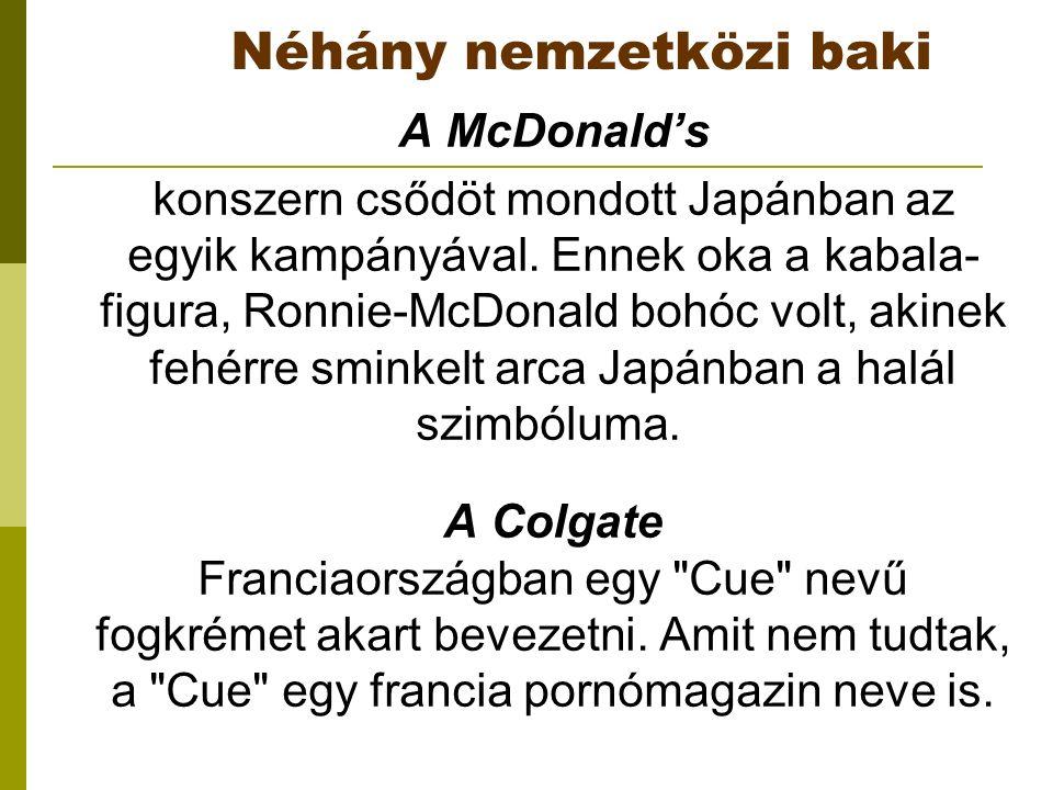 Néhány nemzetközi baki A McDonald's konszern csődöt mondott Japánban az egyik kampányával.