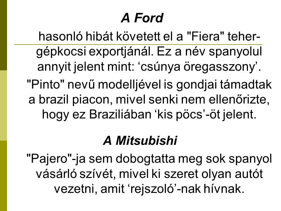 A Ford hasonló hibát követett el a Fiera teher- gépkocsi exportjánál.