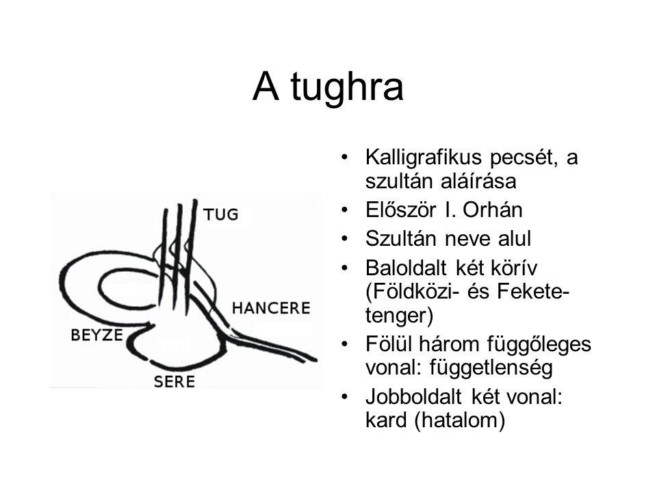 A tughra Kalligrafikus pecsét, a szultán aláírása Először I.