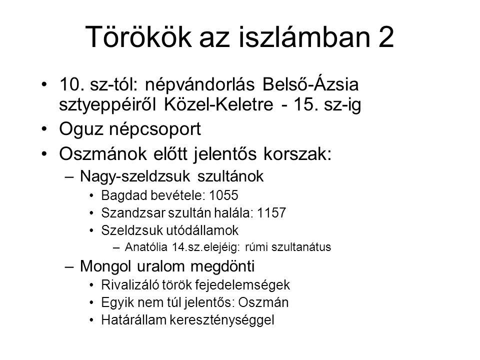 Törökök az iszlámban 2 10. sz-tól: népvándorlás Belső-Ázsia sztyeppéiről Közel-Keletre - 15.