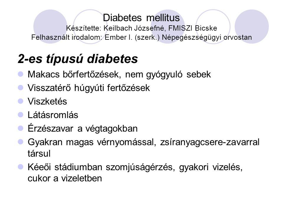 Diabetes mellitus Készítette: Keilbach Józsefné, FMISZI Bicske Felhasznált irodalom: Ember I.