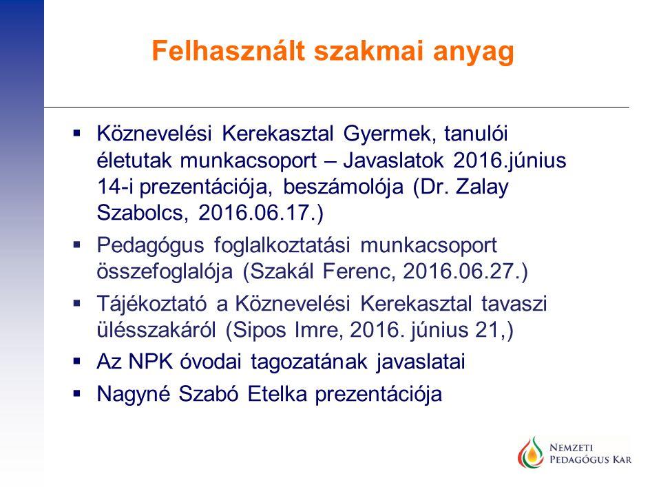  Köznevelési Kerekasztal Gyermek, tanulói életutak munkacsoport – Javaslatok 2016.június 14-i prezentációja, beszámolója (Dr.