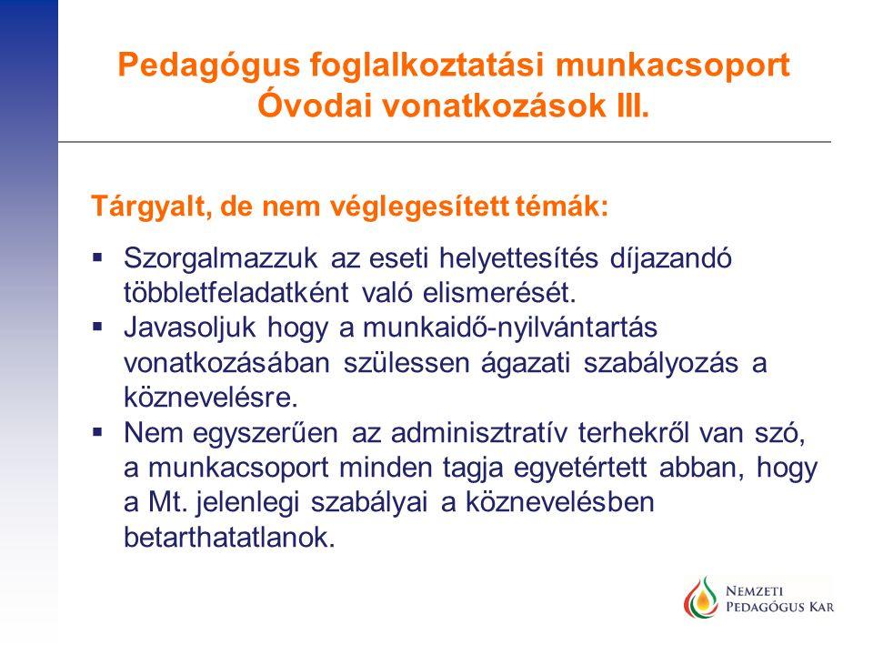 Pedagógus foglalkoztatási munkacsoport IV.