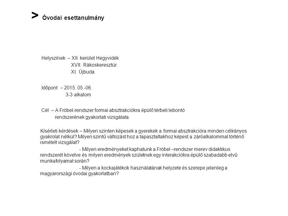 > Óvodai esettanulmány Helyszínek – XII.kerület Hegyvidék XVII.