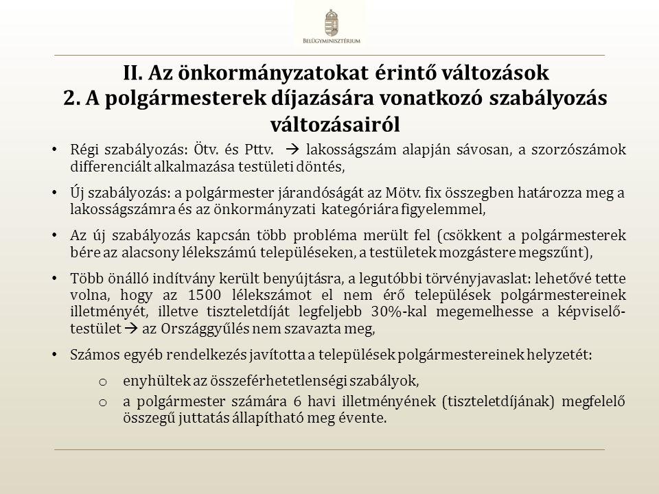 A szabályozás az elfogadást követően többször változott: o enyhültek a rendelkezések (pl.