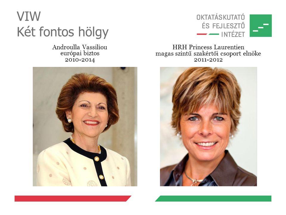 VIW Két fontos hölgy Androulla Vassiliou európai biztos 2010-2014 HRH Princess Laurentien magas szintű szakértői csoport elnöke 2011-2012