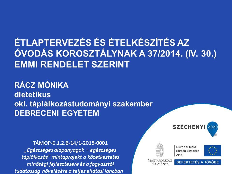 ÉTLAPTERVEZÉS ÉS ÉTELKÉSZÍTÉS AZ ÓVODÁS KOROSZTÁLYNAK A 37/2014.