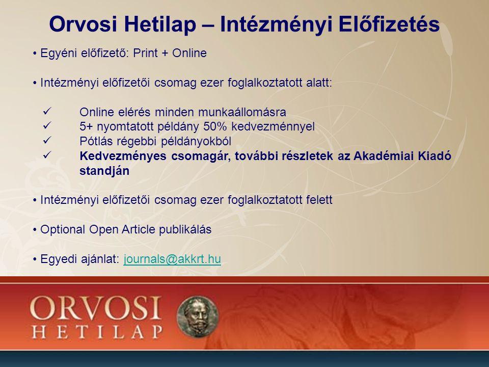 Orvosi Hetilap – Intézményi Előfizetés Egyéni előfizető: Print + Online Intézményi előfizetői csomag ezer foglalkoztatott alatt: Online elérés minden