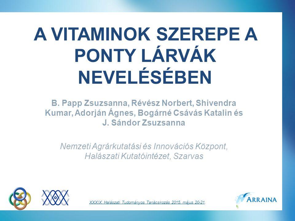 Következtetések A kísérlet bizonyítja, hogy nemcsak az esszenciális C- vitamin kiegészítésre van szüksége a halaknak, hanem pl.