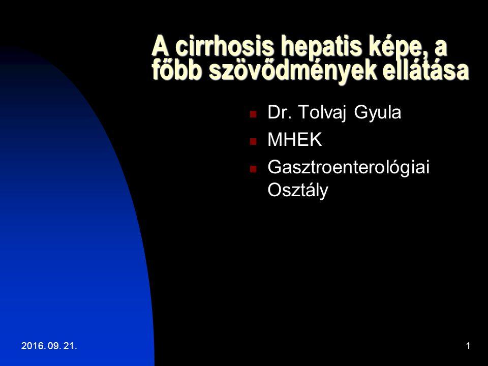 A malnutrito megelőzése, kezelése A malnutrito megelőzése, kezelése 35-40 kcal/tskg/nap (147-168kJ/tskg/nap) kalóriabevitel Napi 1,2- 1,5 g/tskg fehérjebevitel (Fehérje megszorítás rövid ideig, előrehaladott krónikus hepatikus encephalopathiában) Nagy kalória tartalmú, elágazó szénláncú aminosavakat tartalmazó tápszerek adása 2016.