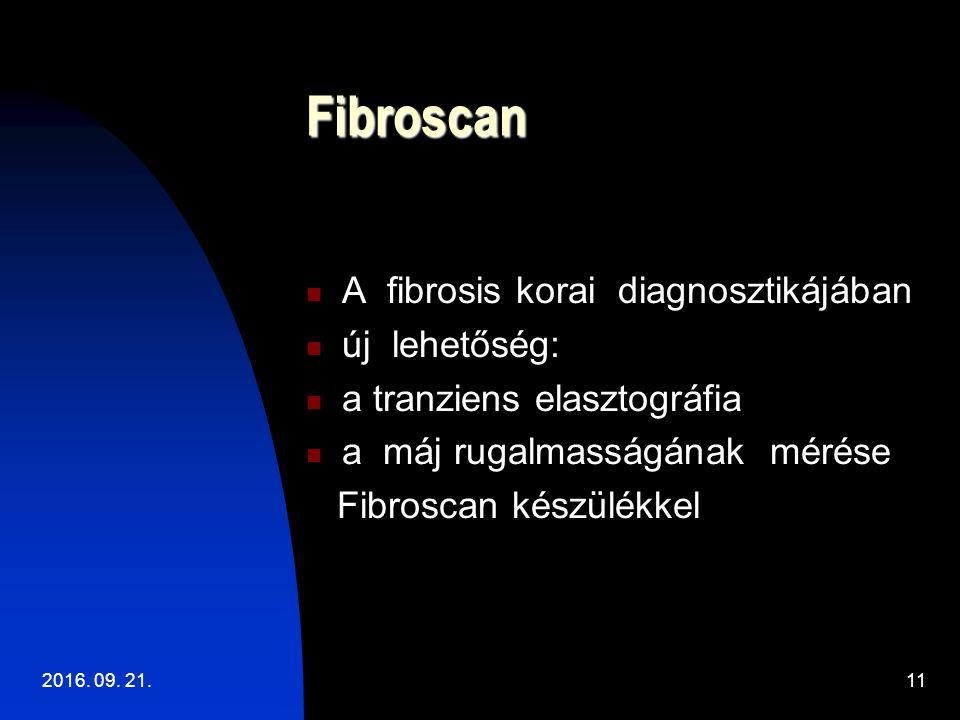 Fibroscan A fibrosis korai diagnosztikájában új lehetőség: a tranziens elasztográfia a máj rugalmasságának mérése Fibroscan készülékkel 2016.