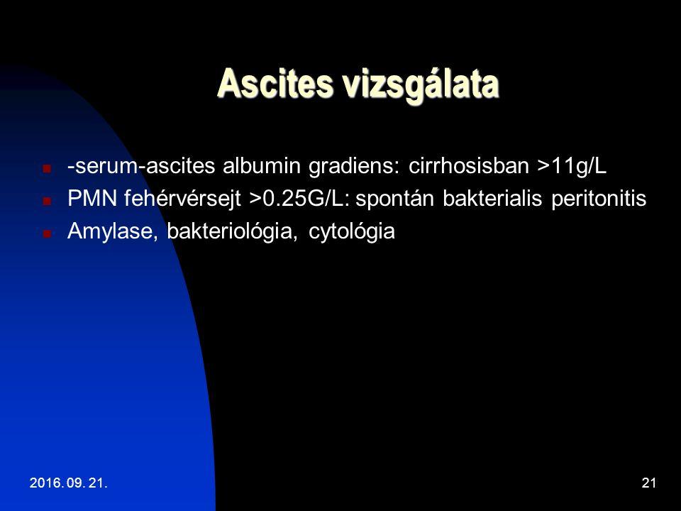 Ascites vizsgálata -serum-ascites albumin gradiens: cirrhosisban >11g/L PMN fehérvérsejt >0.25G/L: spontán bakterialis peritonitis Amylase, bakteriológia, cytológia 2016.