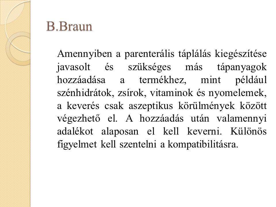B.Braun Amennyiben a parenterális táplálás kiegészítése javasolt és szükséges más tápanyagok hozzáadása a termékhez, mint például szénhidrátok, zsírok