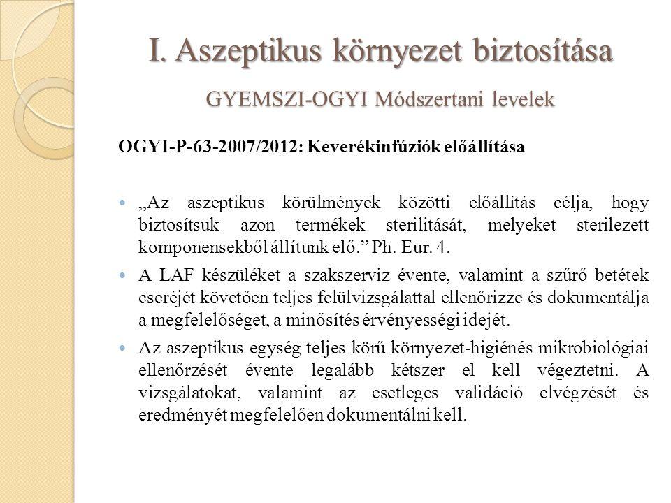 """I. Aszeptikus környezet biztosítása GYEMSZI-OGYI Módszertani levelek OGYI-P-63-2007/2012: Keverékinfúziók előállítása """"Az aszeptikus körülmények közöt"""