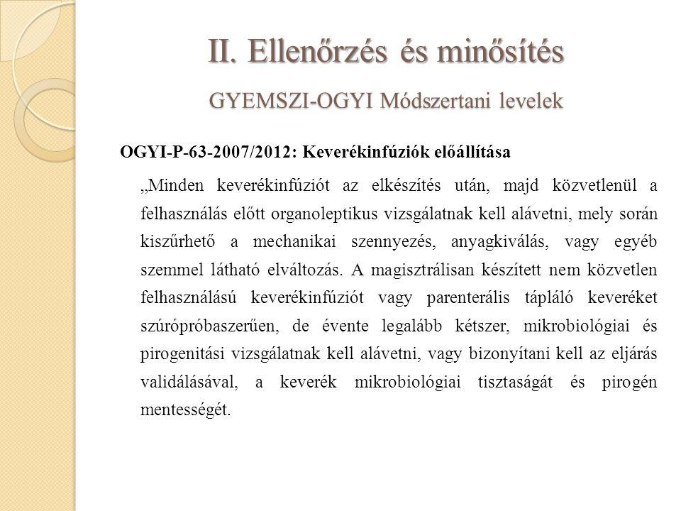 """II. Ellenőrzés és minősítés GYEMSZI-OGYI Módszertani levelek OGYI-P-63-2007/2012: Keverékinfúziók előállítása """"Minden keverékinfúziót az elkészítés ut"""