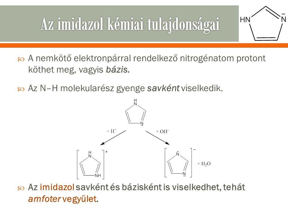  A nemkötő elektronpárral rendelkező nitrogénatom protont köthet meg, vagyis bázis.