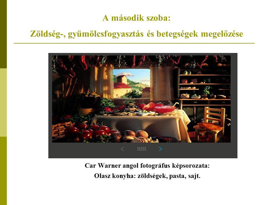 A második szoba: Zöldség-, gyümölcsfogyasztás és betegségek megelőzése Car Warner angol fotográfus képsorozata: Olasz konyha: zöldségek, pasta, sajt.
