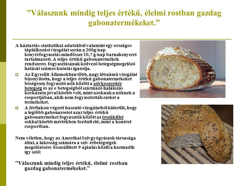 Teljes értékű gabonatermékek, élelmi rostok, egyéb összetevők kedvező hatása